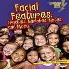 Facial Features - Freckles, Earlobes, Noses, and More audiobook by Jennifer Boothroyd