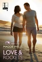 Love & Rockets ebook by Maggie Wells