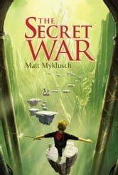 The Secret War ebook by Matt Myklusch