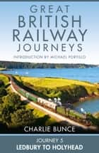 Journey 5: Ledbury to Holyhead (Great British Railway Journeys, Book 5) ebook by Charlie Bunce