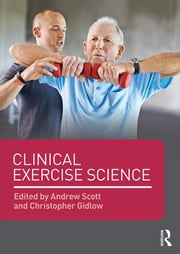 Clinical Exercise Science ebook by Andrew Scott,Christopher Gidlow