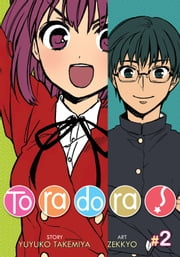 Toradora! Vol. 2 ebook by Yuyuko Takemiya, Zekkyou