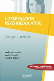 L'observation psychoéducative ebook by Pronovost Jocelyne, Caouette Martin