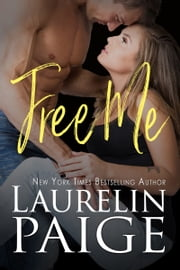 Free Me - A Fixed Trilogy Series Spinoff ebook by Laurelin Paige