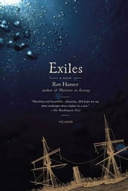 Exiles - A Novel ebook by Ron Hansen