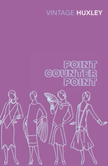 Point Counter Point ebook by Aldous Huxley