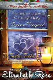 Tarnished Saints' Christmas (Prequel) - Tarnished Saints Series ebook by Elizabeth Rose