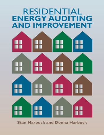 Residential Energy Auditing and Improvement ebook by Stan Harbuck,Donna Harbuck