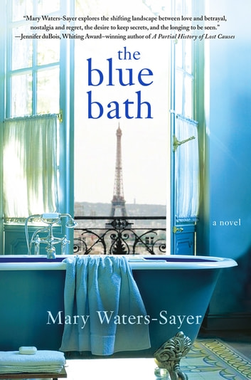 The Blue Bath - A Novel ebook by Mary Waters-Sayer