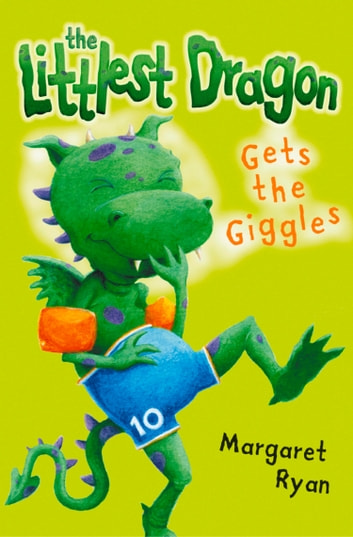The Littlest Dragon Gets the Giggles ebook by Margaret Ryan