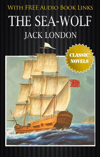 an analysis of the sea wolf a novel by jack london