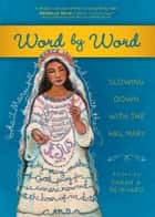 Word by Word - Slowing Down with the Hail Mary ebook by Sarah A. Reinhard