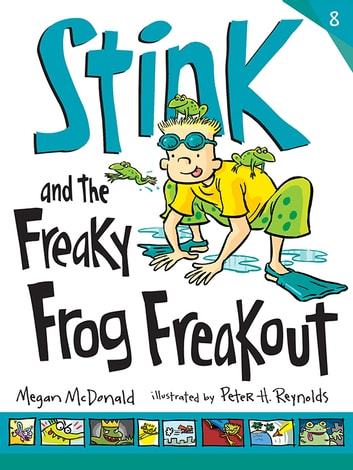 Stink and the Freaky Frog Freakout (Book #8) ebook by Megan McDonald