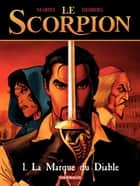 Le Scorpion - tome 1 - La Marque du Diable eBook by Enrico Marini, Stephen Desberg