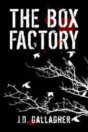 The Box Factory ebook by J.D. Gallagher