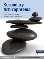 Secondary Schizophrenia ebook by Perminder S. Sachdev,Matcheri S. Keshavan