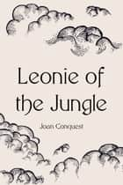 Leonie of the Jungle ebook by Joan Conquest