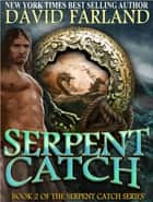Serpent Catch ebook by David Farland