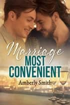 Marriage Most Convenient ebook by Amberly Smith
