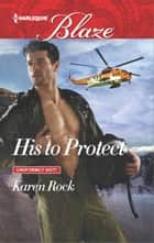 His to Protect ebook by Karen Rock