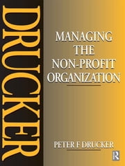 Managing the Non-Profit Organization ebook by Peter Drucker