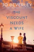 The Viscount Needs a Wife ebook by