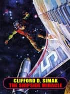The Shipside Miracle ebook by Clifford D. Simak