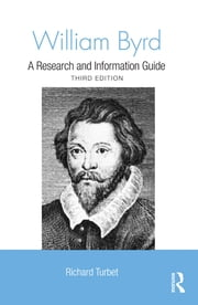 William Byrd - A Research and Information Guide ebook by Richard Turbet