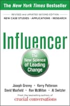 Influencer: The New Science of Leading Change, Second Edition (Paperback) ebook by Joseph Grenny, Kerry Patterson, David Maxfield,...