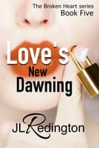 Love's New Dawning ebook by JL Redington
