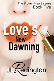 Love's New Dawning - Sequel ebook by JL Redington