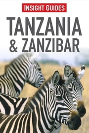 Insight Guides: Tanzania & Zanzibar ebook by Insight Guides