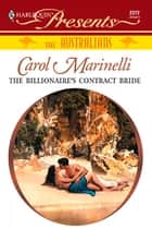 The Billionaire's Contract Bride ebook by Carol Marinelli