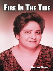 Fire In The Tire ebook by Neelam Godia