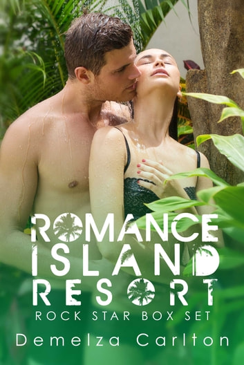 Romance Island Resort - Rock Star Box Set ebook by Demelza Carlton
