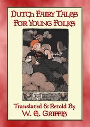 DUTCH FAIRY TALES FOR YOUNG FOLKS - 21 Illustrated Children\