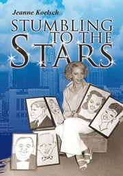 Stumbling to the Stars ebook by Jeanne Koelsch
