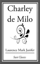 Charlie de Milo ebook by Laurence Mark Janifer