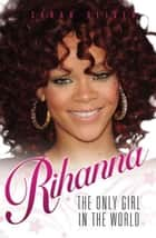 Rihanna ebook by Sarah Oliver