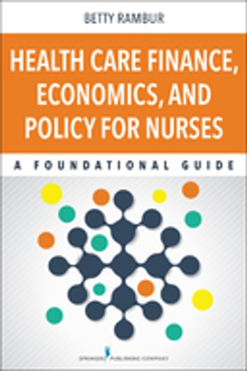 Health care finance economics and policy for nurses ebook by betty health care finance economics and policy for nurses a foundational guide ebook by fandeluxe Choice Image