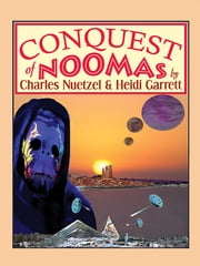 Conquest of Noomas - The Noomas Chronicles, Vol. 3 ebook by Charles Nuetzel,Heidi Garrett