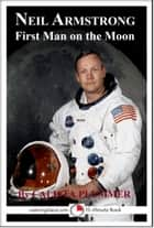 Neil Armstrong: First Man on the Moon ebook by Calista Plummer