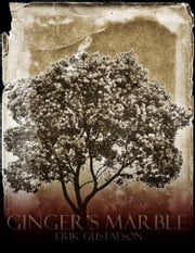 Ginger's Marble ebook by Erik Gustafson