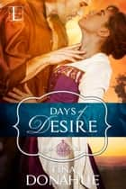 Days of Desire ebook by Tina Donahue