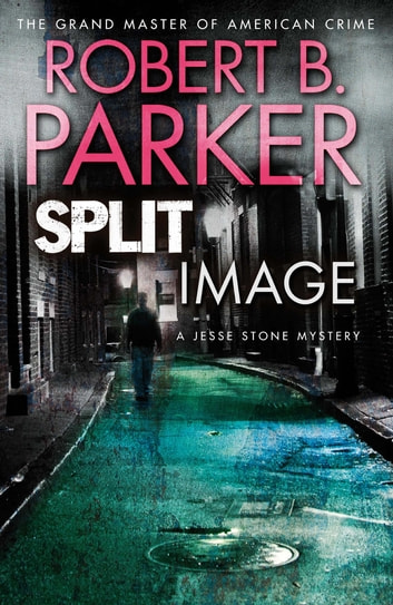 Split Image - A Jesse Stone Mystery ebook by Robert B. Parker