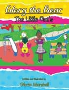 Glory the Bear ebook by Gloria Marshall