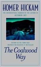 The Coalwood Way ebook by Homer Hickam