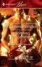 Better Naughty Than Nice - No Mistletoe Required\Her Secret Santa\Snug in His Bed ebook by Vicki Lewis Thompson, Jill Shalvis, Rhonda Nelson