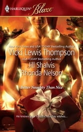 Better Naughty Than Nice - No Mistletoe Required\Her Secret Santa\Snug in His Bed ebook by Vicki Lewis Thompson,Jill Shalvis,Rhonda Nelson