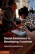 Social Assistance in Developing Countries ebook by Armando Barrientos